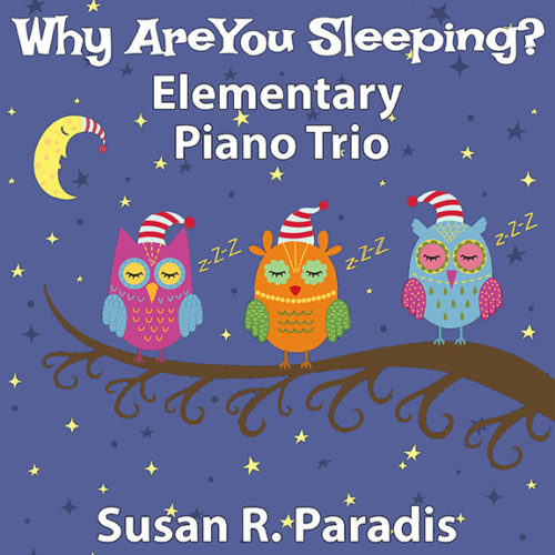 Why Are You Sleeping is a piano trio for one piano 6 hands that requires some acting by the players!